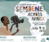 Le Centre Culturel ARTISTTIK AFRICA  se joint  à la plus grande projection communautaire de l'histoire! Projection du film documentaire Sembene!   Le 10 JUIN 2017